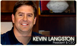 Kevin Langston - President & CEO